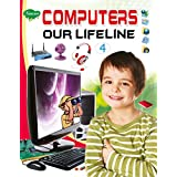 Computers Our Lifeline Class-4 (School Book) (English Edition)