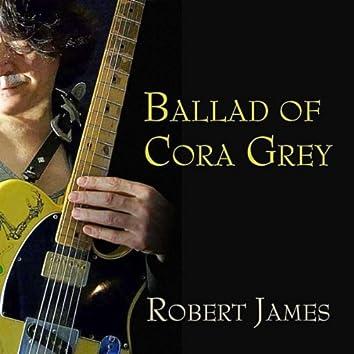 Ballad of Cora Grey