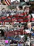 The Streets Of Harlem Part2 'If You're Not The Part Of The Solution You're The Part Of The Problem'