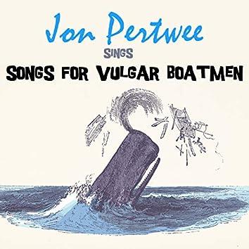 Songs for Vulgar Boatmen