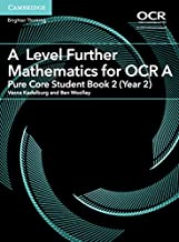 A Level Further Mathematics for OCR A Pure Core Student Book 2 (Year 2) (AS/A Level Further Mathematics OCR)