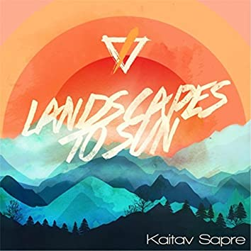 Landscapes to Sun