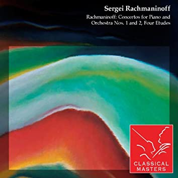 Rachmaninoff: Concertos For Piano and Orchestra Nos. 1 and 2, Four Etudes