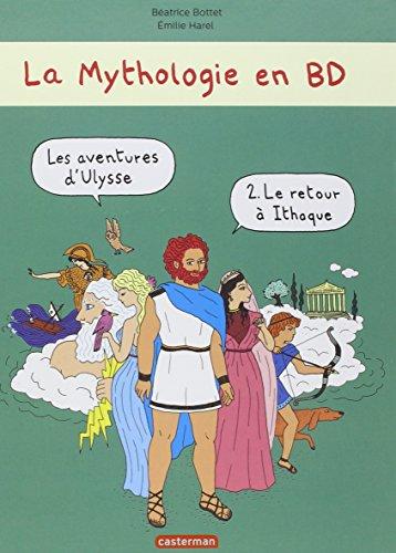 La mythologie en BD : Les Aventures d'Ulysse : Tome 2, Le retour à Ithaque