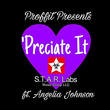 'Preciate It (feat. Angelia Johnson)