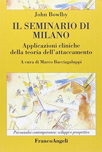 Il seminario di Milano. Applicazioni cliniche della teoria dell'attaccamento