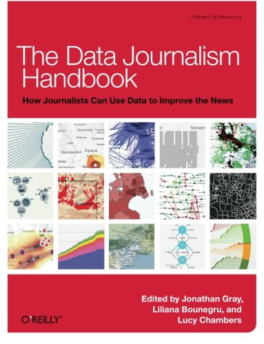 Compare Textbook Prices for The Data Journalism Handbook 1 Edition ISBN 9781449330064 by Gray, Jonathan,Chambers, Lucy,Bounegru, Liliana