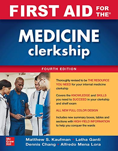 Compare Textbook Prices for First Aid for the Medicine Clerkship, Fourth Edition 4 Edition ISBN 9781260460629 by Kaufman, Matthew,Ganti, Latha,Chang, Dennis,Mena Lora, Alfredo J.