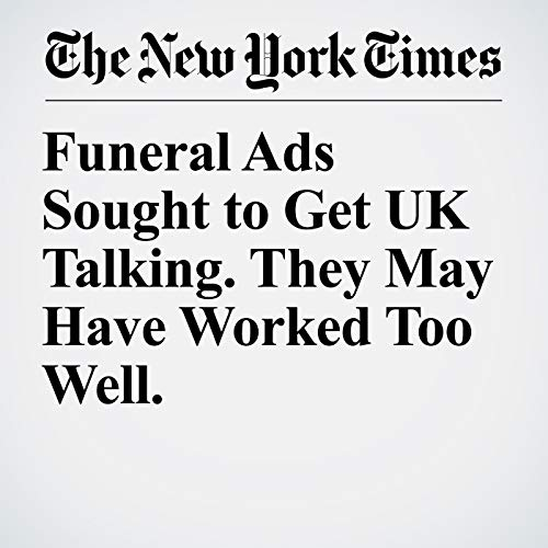 Funeral Ads Sought to Get UK Talking. They May Have Worked Too Well. copertina