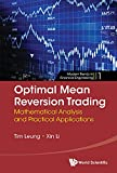 Optimal Mean Reversion Trading: Mathematical Analysis And Practical Applications (Modern Trends In Financial Engineering Book 1) (English Edition)