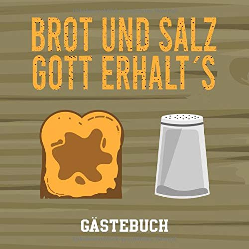 Brot & Salz Gott Erhalt's Gästebuch: Gästebuch zum Richtfest : Erinnerungsbuch zur Einweihung, Einzug oder Richtfest - 110 Seiten in toller Holz-Optik (Soft-Cover) - 21x21cm