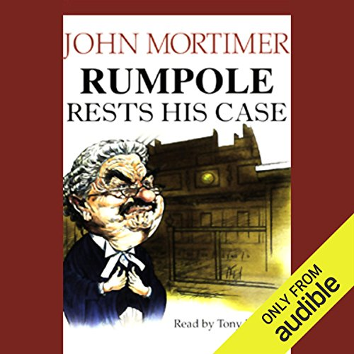 Rumpole Rests His Case                   De :                                                                                                                                 John Mortimer                               Lu par :                                                                                                                                 Tony Britton                      Durée : 6 h et 47 min     Pas de notations     Global 0,0