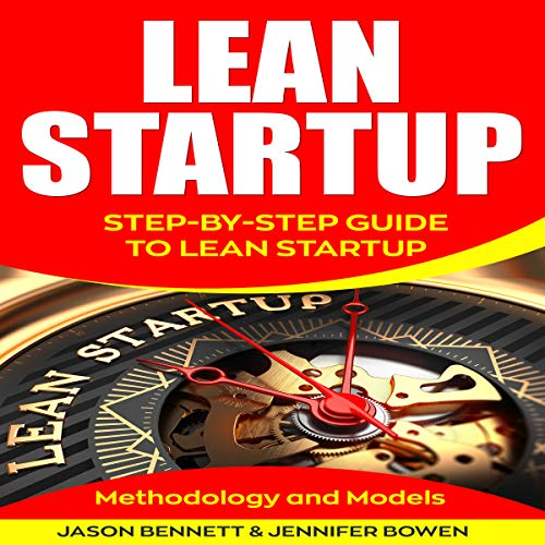 Lean Startup: Step-by-Step Guide to Lean Startup (Methodology and Models) audiobook cover art