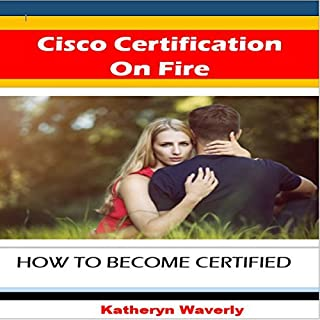 Cisco Certification on Fire     How to Become Certified              By:                                                                                                                                 Katheryn Waverly                               Narrated by:                                                                                                                                 Sangita Chauhan                      Length: 21 mins     Not rated yet     Overall 0.0