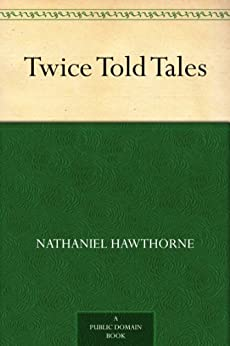 Twice Told Tales by [Nathaniel Hawthorne]