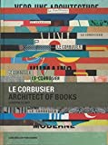 Le Corbusier, Architect of Books