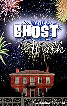 Ghost Walk: A Paranormal Ghost Romance by [Cassandra Gannon]