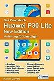 Das Praxisbuch Huawei P30 Lite New Edition - Anleitung für Einsteiger