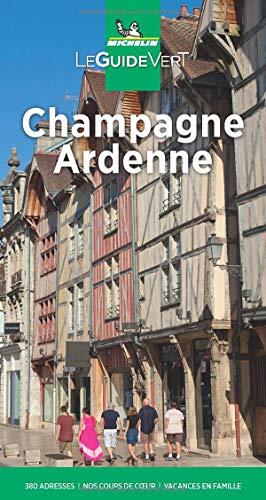 Michelin Le Guide Vert Champagne Ardenne: Auflage 2021 (MICHELIN Grüne Reiseführer)