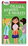 A Smart Girl's Guide: Drama, Rumors & Secrets: Staying True to Yourself in Changing Times (American Girl: a Smart Girl's Guide) - Nancy Holyoke