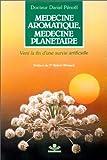Médecine aromatique, médecine planétaire - Vers la fin d'une survie artificielle