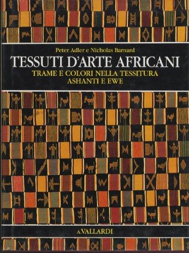 TESSUTI D'ARTE AFRICANI. Trame e colori nella tessitura Ashanti e Ewe.