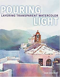 Pouring Light - Layering Transparent Watercolor