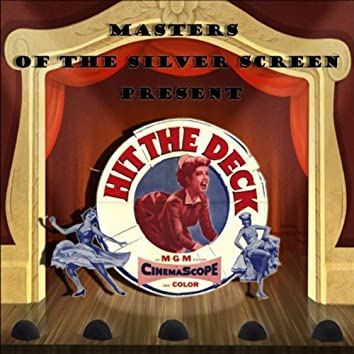 Masters of the Silver Screen present: Hit The Deck