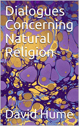 Dialogues Concerning Natural Religion (annotated) (English Edition)