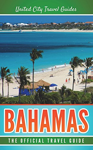 Bahamas: The Official Travel Guide [Idioma Inglés]