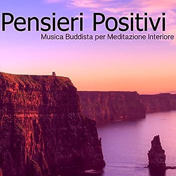 Pensieri Positivi - Musica Buddista per Meditazione Interiore, Pace Profonda & Rilassamento