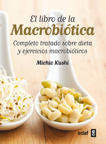 El libro de la macrobiotica / The Book of Macrobiotics: Completo Tratado Sobre Dieta Y Ejercicios Macrobioticos