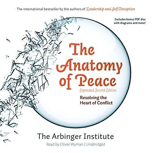 The Anatomy of Peace, Expanded Second Edition     Resolving the Heart of Conflict              By:                                                                                                                                 The Arbinger Institute                               Narrated by:                                                                                                                                 Oliver Wyman                      Length: 6 hrs and 5 mins     1,743 ratings     Overall 4.7