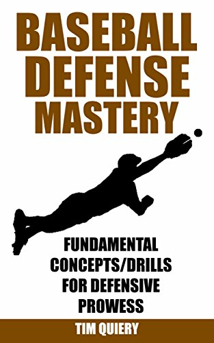 Baseball Defense Mastery: Fundamentals, Concepts & Drills For Defensive Prowess (Baseball Defense, Baseball Book, Baseball Coaching, Baseball Drills, Outfield, Infield) (English Edition)
