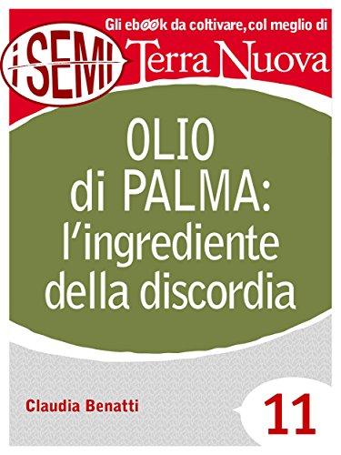 Olio di palma: l'ingrediente della discordia
