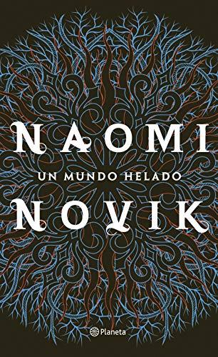 Leer Gratis Un mundo helado de Naomi Novik
