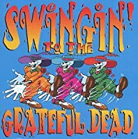 Swingin'to the Grateful Dead