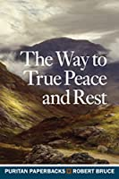 Way to True Peace and Rest (Puritan Paperbacks)