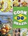 Cook Do Brazil : 50 recettes « muito bom » ! par Schwob