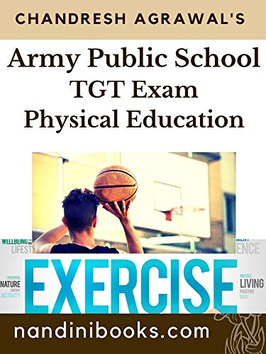 APS-Army Public School TGT-Physical Education Exam: More Than 250 MCQs On Physical Education Subject With Answers (English Edition)
