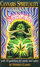 Cannabis Spirituality: Including 13 Guidelines for Sanity and Safety