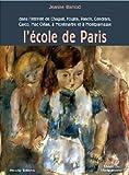 L'École de Paris - Dans l'intimité de Chagall, Foujita, Pascin, Cendrars, Carco, Mac Orlan, à Montmartre et à Montparnasse