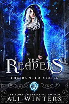 The Reapers (The Hunted series Book 1) by [Ali Winters]