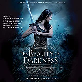 The Beauty of Darkness     The Remnant Chronicles, Book 3              Written by:                                                                                                                                 Mary E. Pearson                               Narrated by:                                                                                                                                 Emily Rankin,                                                                                        full cast                      Length: 18 hrs and 42 mins     21 ratings     Overall 4.8