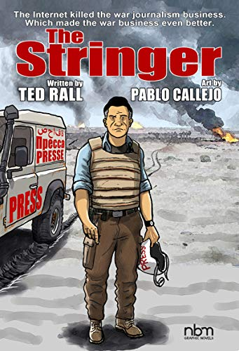 Amazon.com: The Stringer eBook: Rall, Ted, Callejo, Pablo: Kindle Store