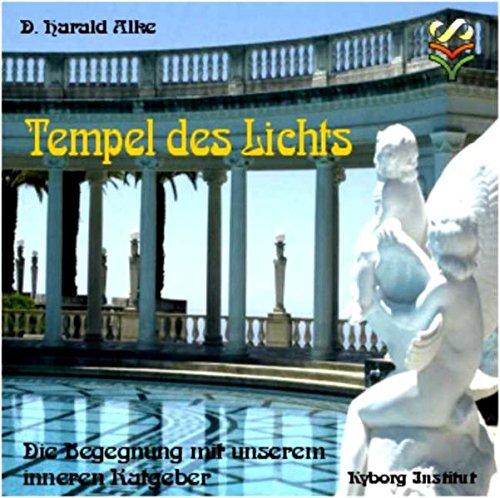 Tempel des Lichts: Die Begegnung mit unserem inneren Ratgeber (Suggestionstraining)
