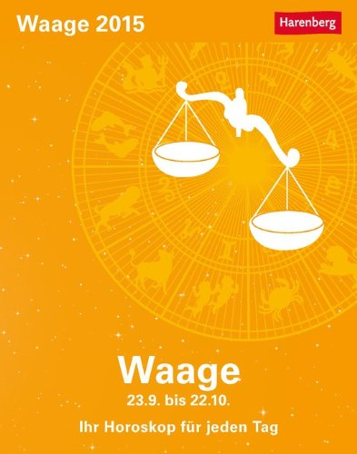 Waage Sternzeichenkalender 2015: Ihr Horoskop für jeden Tag