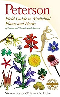 Peterson Field Guide to Medicinal Plants and Herbs of Eastern and Central North America, Third Edition (Peterson Field Gui...