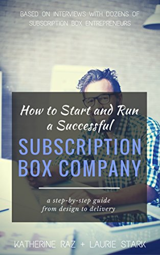 How to Start and Run a Successful Subscription Box Company (English Edition)