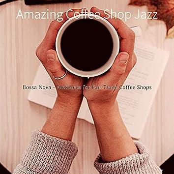 Bossa Nova - Ambiance for Fair Trade Coffee Shops